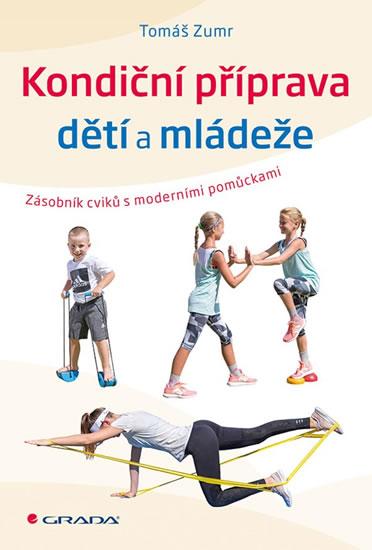 Kondiční příprava dětí a mládeže - Zásobník cvičení s moderními pomůckami - Zumr Tomáš