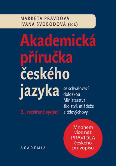 Akademická příručka českého jazyka - Pravdová Markéta, Svobodová Ivana