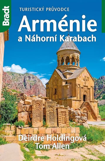 Arménie a Náhorní Karabach - Turistický průvodce - Holdingová Deirdre, Allen Tom,