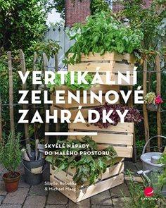 Vertikální zeleninové zahrádky - Skvělé nápady do malého prostoru