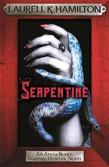 Serpentine : Anita Blake 26 - Hamiltonová Laurell K.