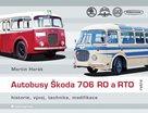 Autobusy Škoda 706 RO a RTO - historie, vývoj, technika, modifikace