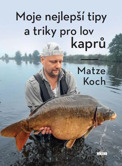 Moje nejlepší tipy a triky pro lov kaprů - Koch Matze