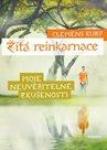 Žitá reinkarnace - Moje neuvěřitelné zkušenosti