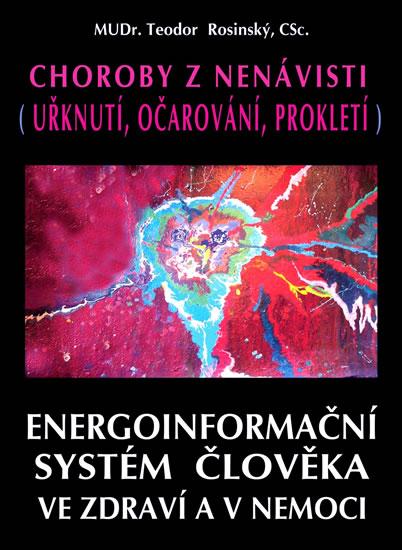 Levně Choroby z nenávisti (Uřknutí, očarování, prokletí) - Energoinformační systém člověka ve zdraví a v n - Rosinský Teodor