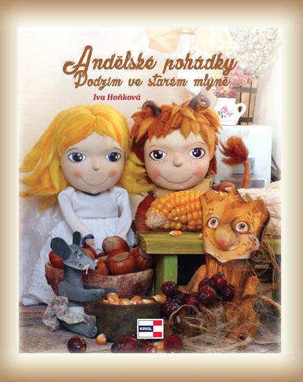 Andělské pohádky - Podzim ve starém mlýně - Hoňková Iva