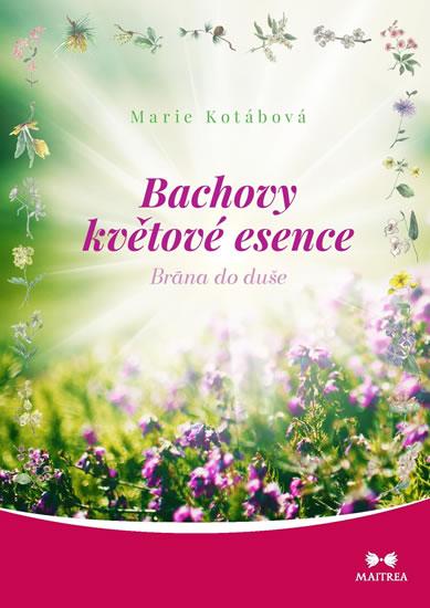 Bachovy květové esence - Brána do duše - Kotábová Marie