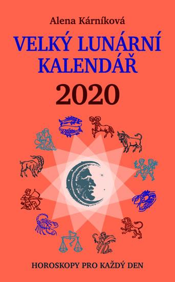 Velký lunární kalendář 2020 aneb Horoskopy pro každý den - Kárníková Alena