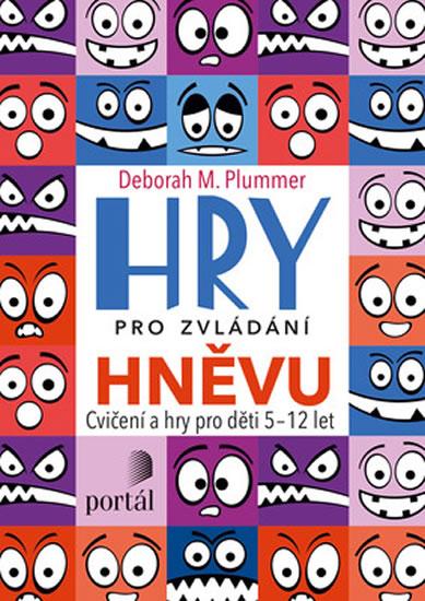 Hry pro zvládání hněvu - Cvičení a hry pro děti 5-12 let - Plummer Deborah M.