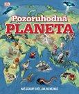 Pozoruhodná planeta - Náš úžasný svět, jak ho neznáš