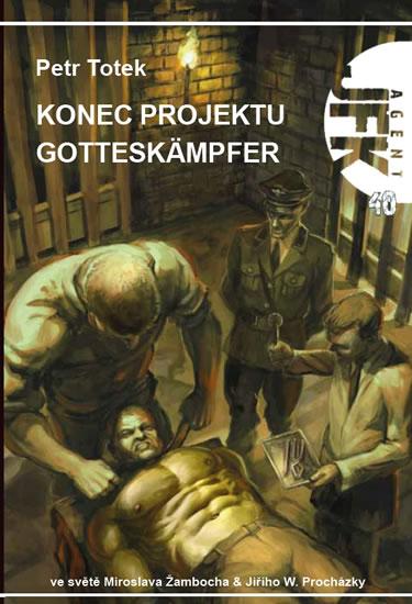 Agent JFK 40 - Konec projektu Gotteskämpfer - Totek Petr