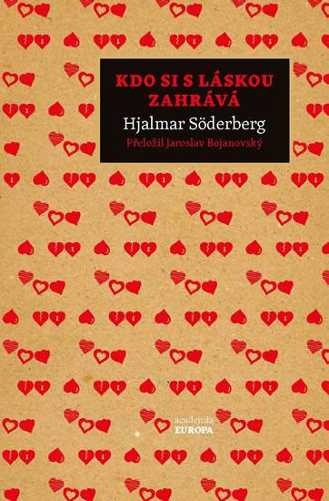 Kdo si s láskou zahrává - Söderberg Hjalmar