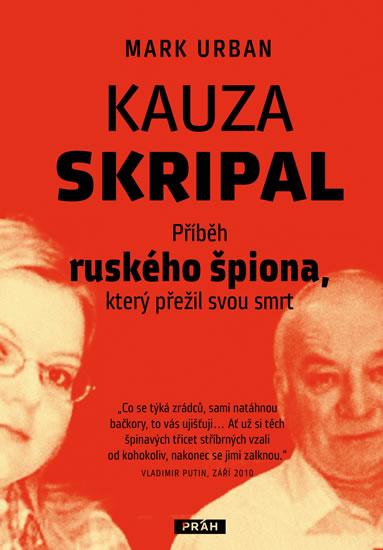 Kauza Skripal - Příběh ruského špiona, který přežil svou smrt - Urban Mark