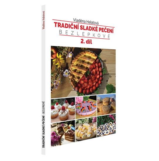 Tradiční sladké pečení bezlepkově 2. díl - Halatová Vladěna