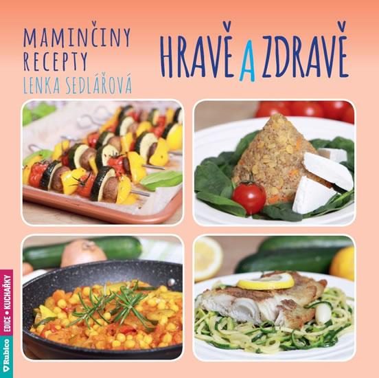 Maminčiny recepty - Hravě a zdravě - Sedlářová Lenka
