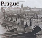 PRAGUE THEN AND NOW