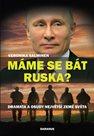 Máme se bát Ruska? - Dramata a osudy největší země světa