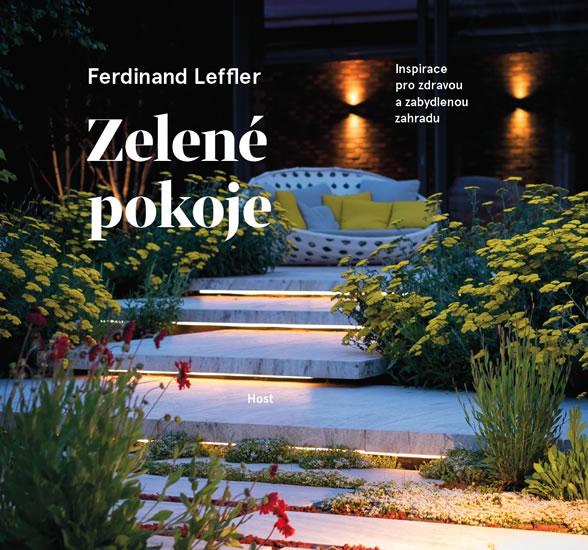 Zelené pokoje. Inspirace pro zdravou a zabydlenou zahradu - Leffler Ferdinand