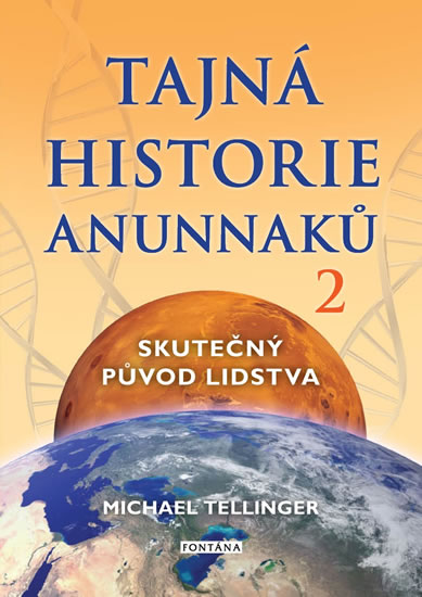 Tajná historie Anunnaků 2 - Skutečný původ lidstva - Tellinger Michael