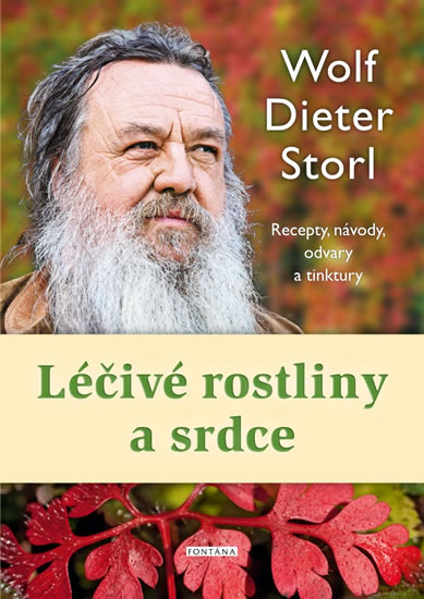 Léčivé rostliny a srdce - Recepty, návody, odvary a tinktury - Storl Wolf-Dieter