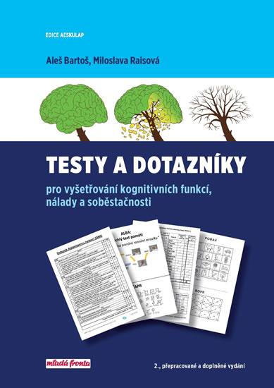 Testy a dotazníky pro vyšetřování kognitivních funkcí, nálady a soběstačnosti - Bartoš Aleš, Raisová