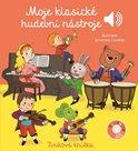 Moje klasické hudební nástroje - Zvuková knížka