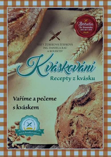 Kváskování - Recepty z kvásku - Žúreková Štefková Naty
