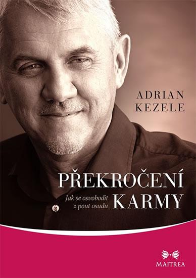Překročení karmy - Jak se osvobodit z pout osudu - Kezele Adrian