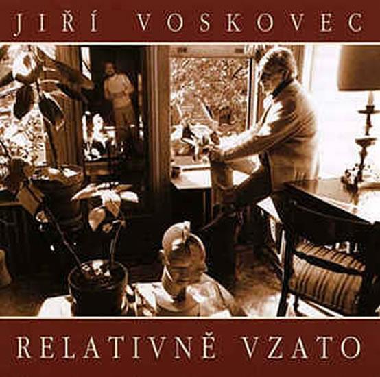Jiří Voskovec: Relativně vzato CD - Voskovec Jiří