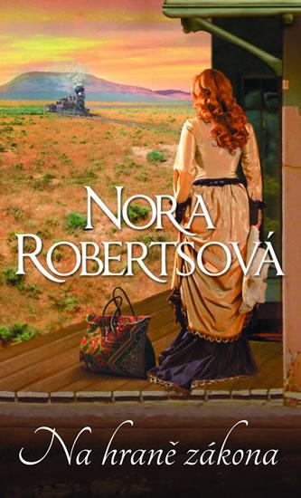 Na hraně zákona - Robertsová Nora