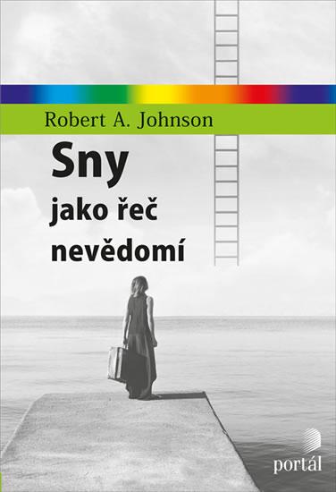 Sny jako řeč nevědomí - Johnson Robert A.