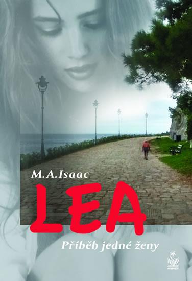 LEA - Příběh jedné ženy - Isaac M. A.