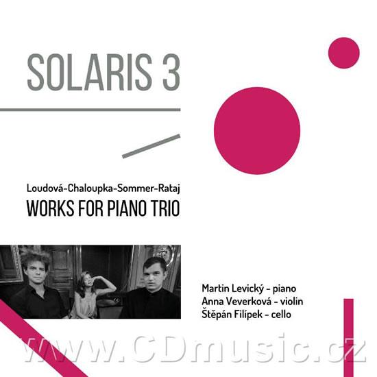 Loudová, Chaloupka, Sommer, Rataj - Solaris 3 - Works for Piano Trios - CD - Levický Martin, Veverková Anna, Filípek Štěpán