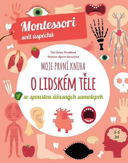 Moje první kniha o lidském těle se spoustou úžasných samolepek - Montessori svět úspěchů - Piroddiová Chiara