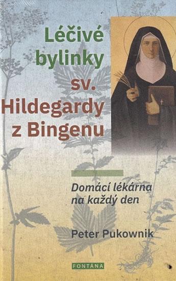 Léčivé bylinky sv. Hildegardy z Bingenu - Domácí lékárna na každý den - Pukownik Peter