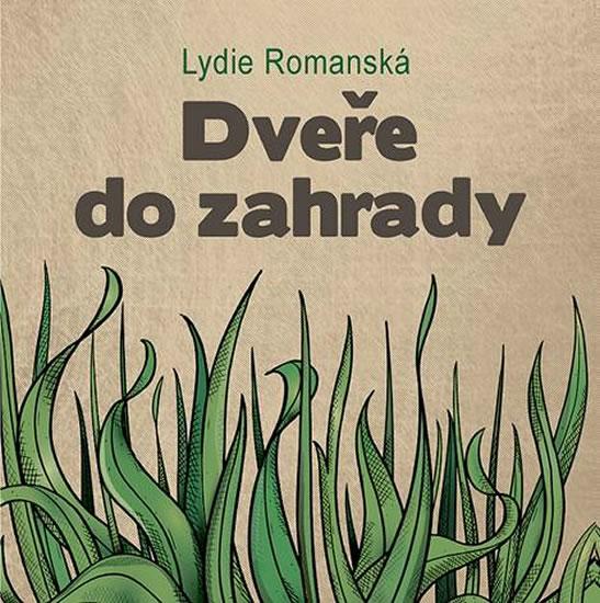 Dveře do zahrady - Romanská Lydie