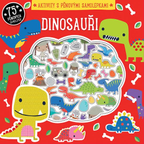 Dinosauři - Aktivity s pěnovými samolepkami - neuveden