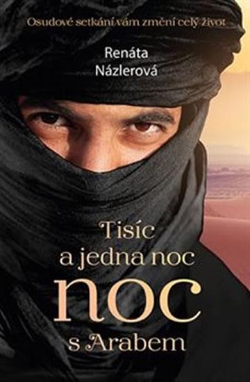 Tisíc a jedna noc s arabem - Osudové setkání vám změní celý život - Názlerová Renáta