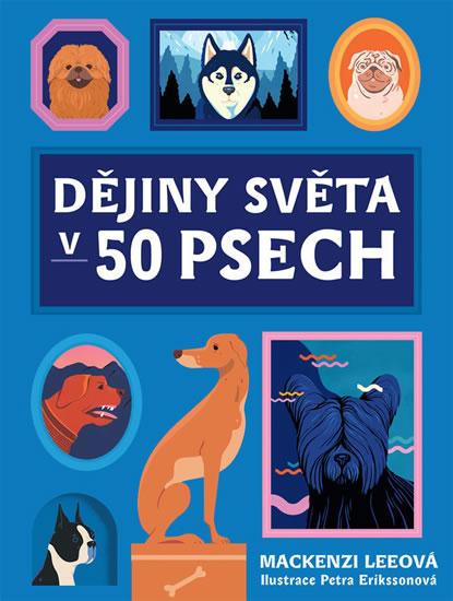 Dějiny světa v 50 psech - Leeová Mackenzi