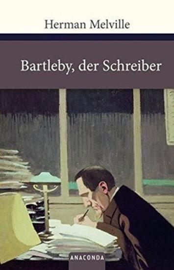Bartleby, der Schreiber - Melville Herman