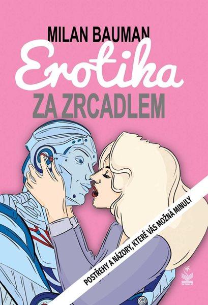 Erotika za zrcadlem - Postřehy a názory, které vás možná minuly - Bauman Milan