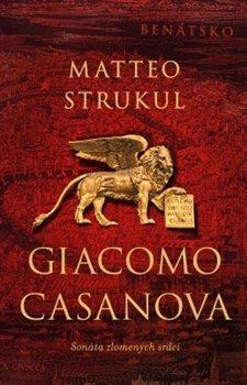 Giacomo Casanova - Strukul Matteo