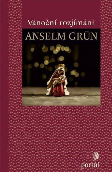 Vánoční rozjímání - Grün Anselm