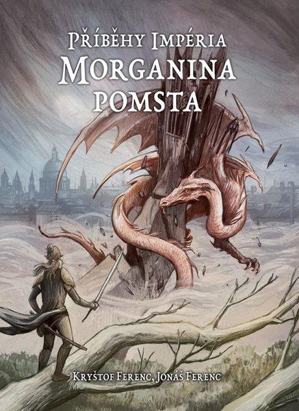 Příběhy Impéria - Morganina pomsta - Ferenc Jonáš, Ferenc Kryštof