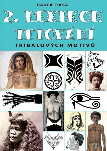 2. Lexikon tribalových motivů tetování - Fiksa Radek