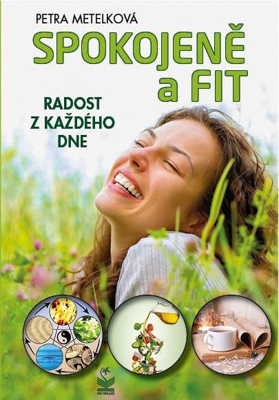 Spokojeně a fit - Radost z každého dne - Metelková Petra