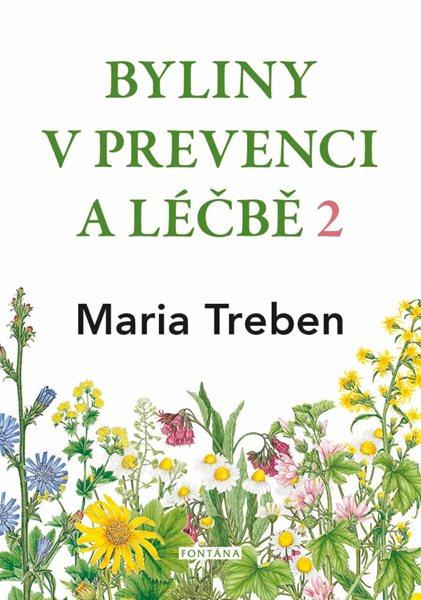 Byliny v prevenci a léčbě 2 - Žaludeční a střevní problémy - Treben Maria