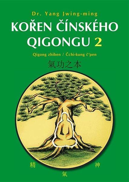 Kořen čínského Qigongu 2 - Qigong zhiben / Čchi-kung čpen - Jwing-ming Yang