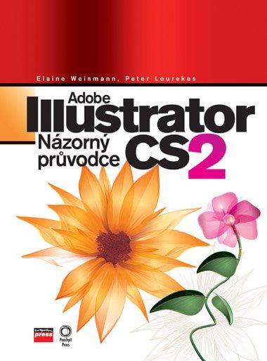 Adobe Illustrator CS 2 - Elaine Weinmann, Peter Lourekas - 17x23 cm