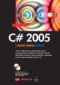 C# 2005 - Velká kniha řešení + CD-ROM